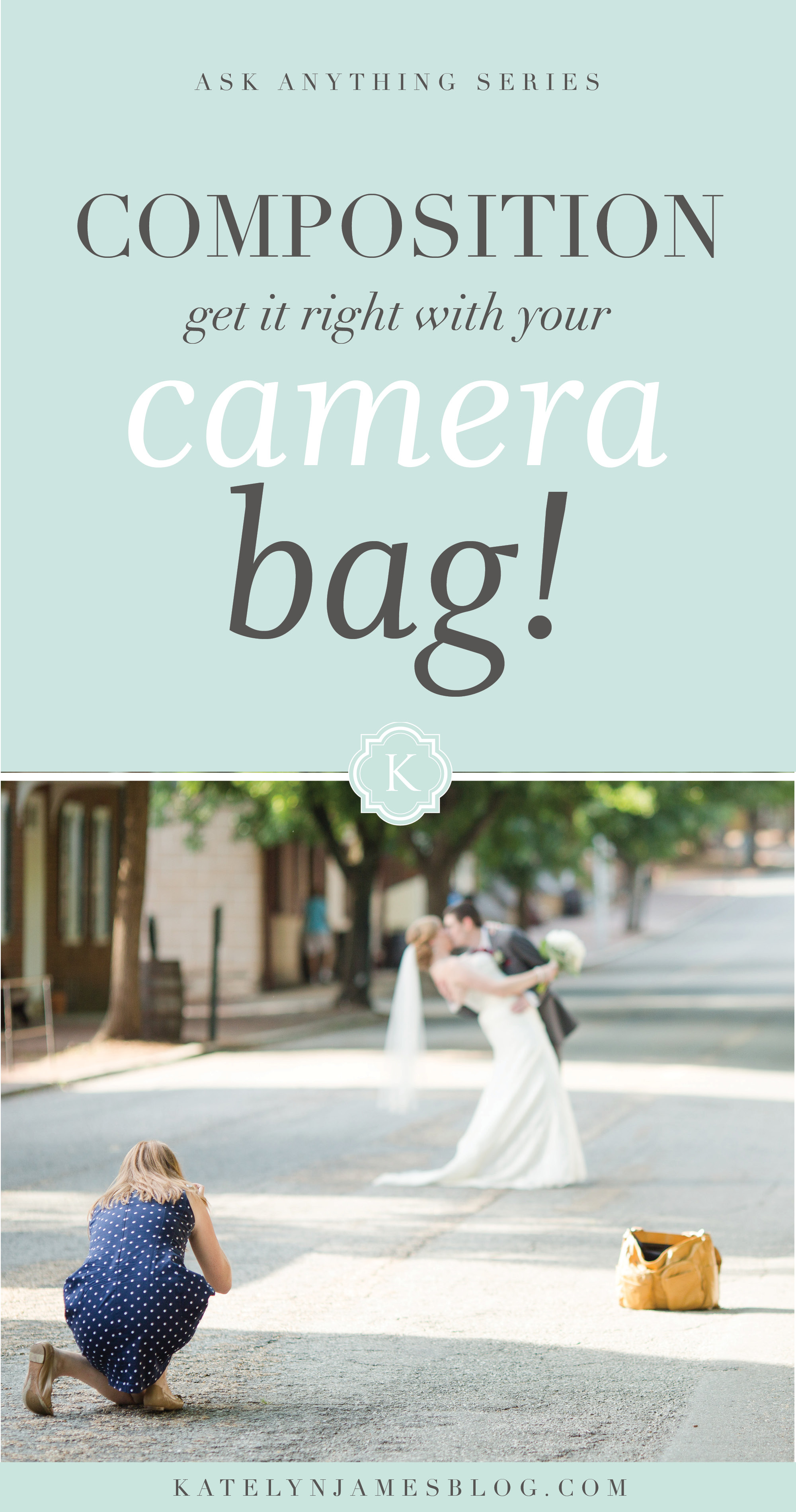 Learn How to Get Composition Right With Your Camera Bag | Katelyn James Photography