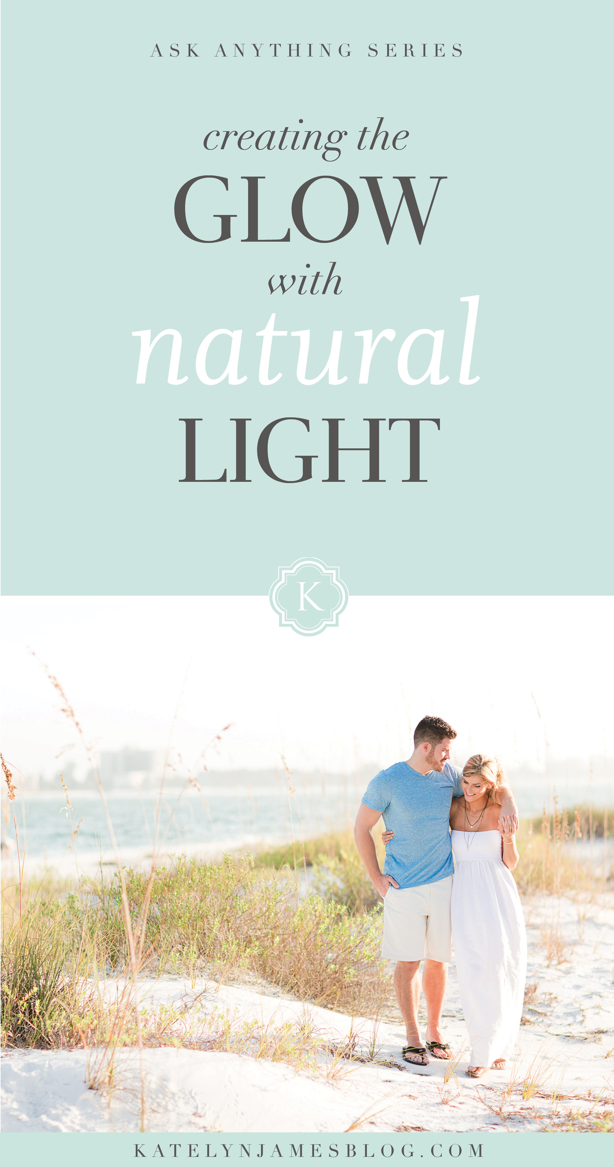 Learn How to Create the Glow with Natural Light by Katelyn James Photography