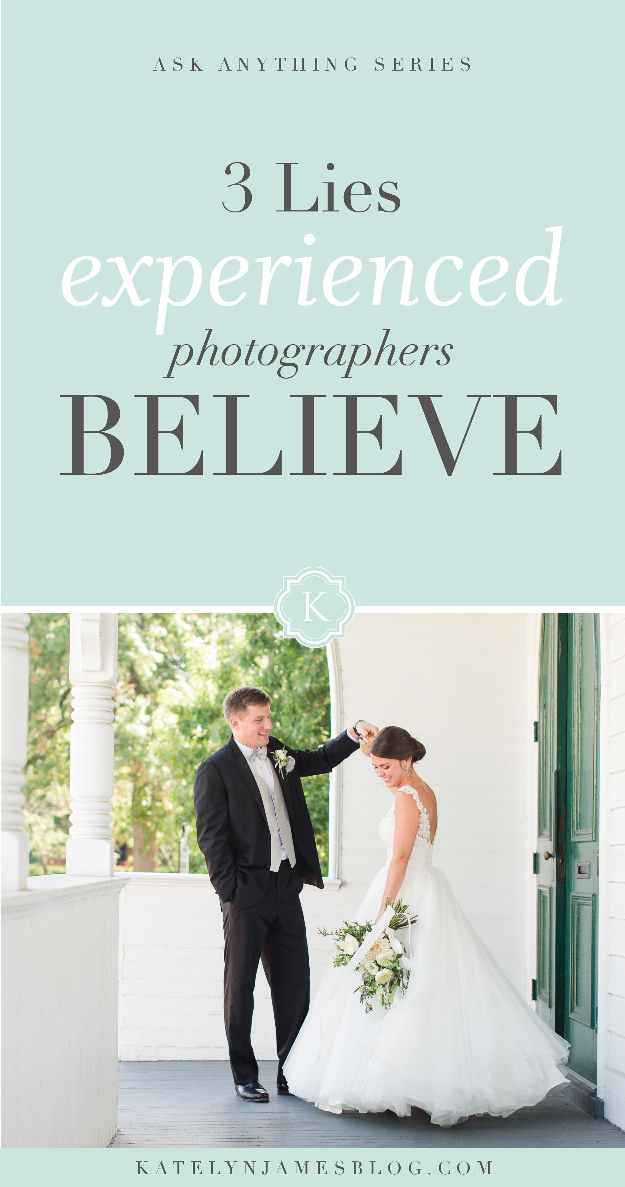 3 Lies Experienced Photographers Believe on a Regular Basis by Katelyn James Photography