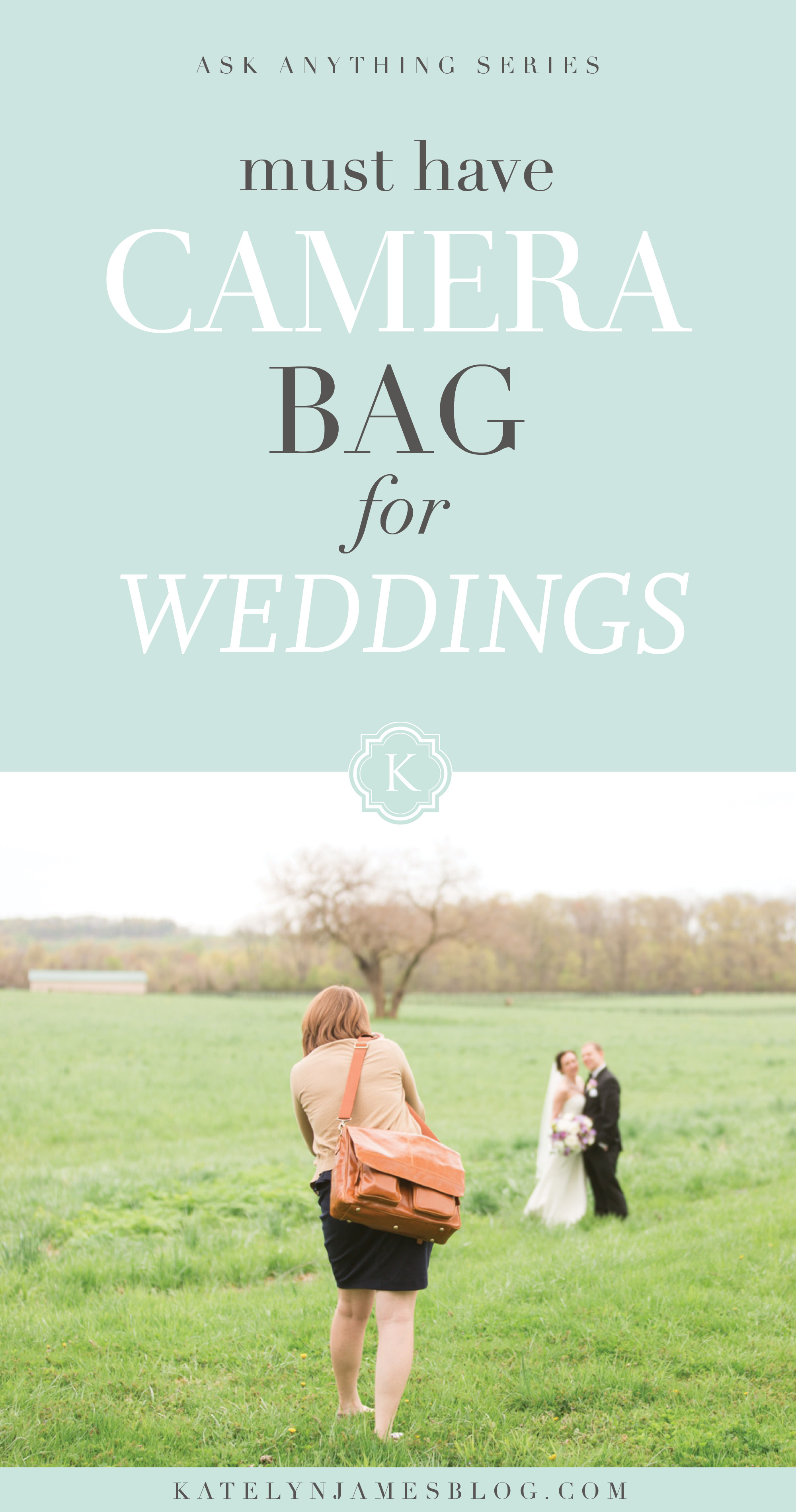 Must Have Camera Bag for Weddings by Katelyn James Photography