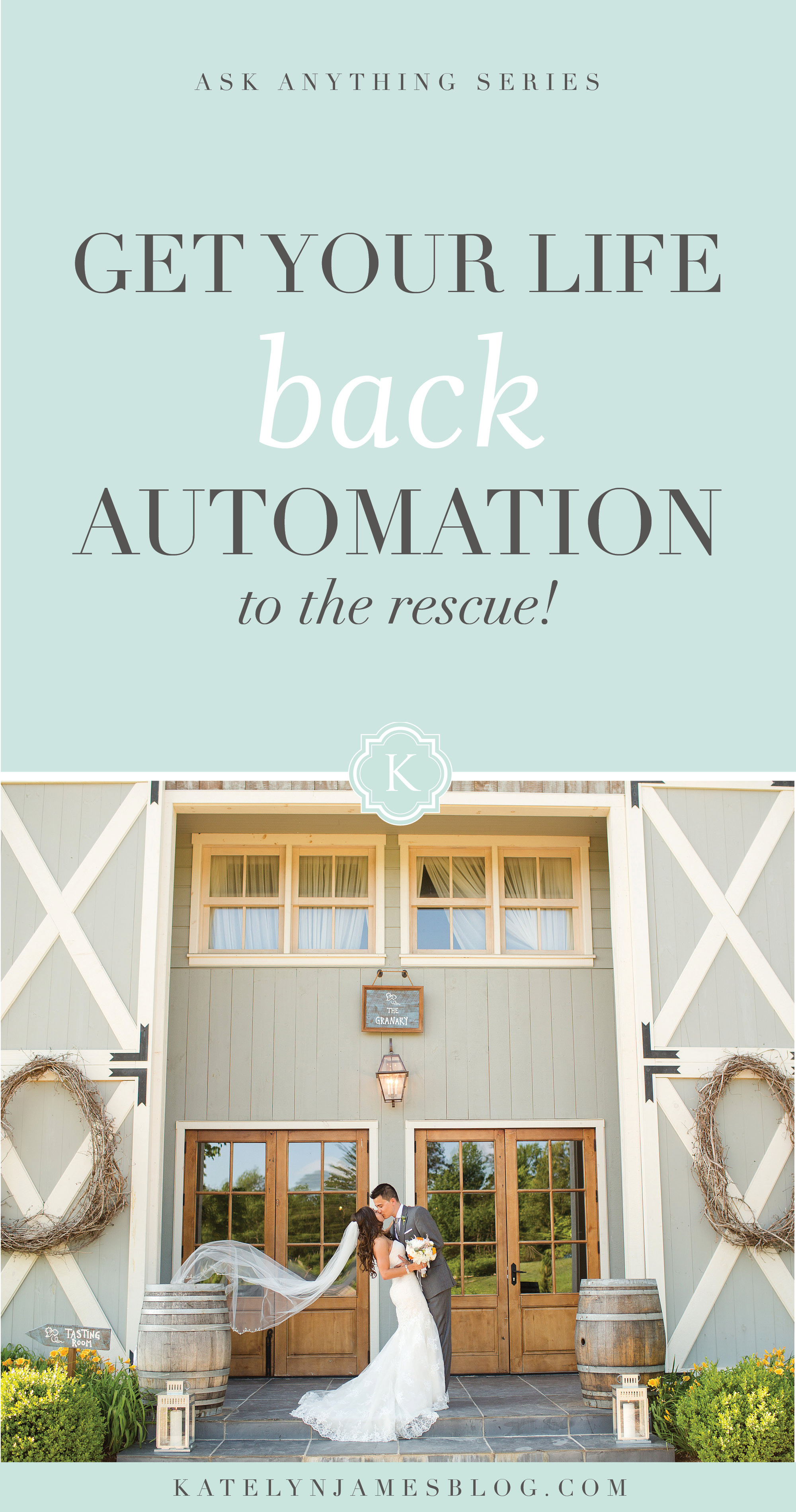 Get Your Life Back Automation to the Rescue! by Katelyn James Photography