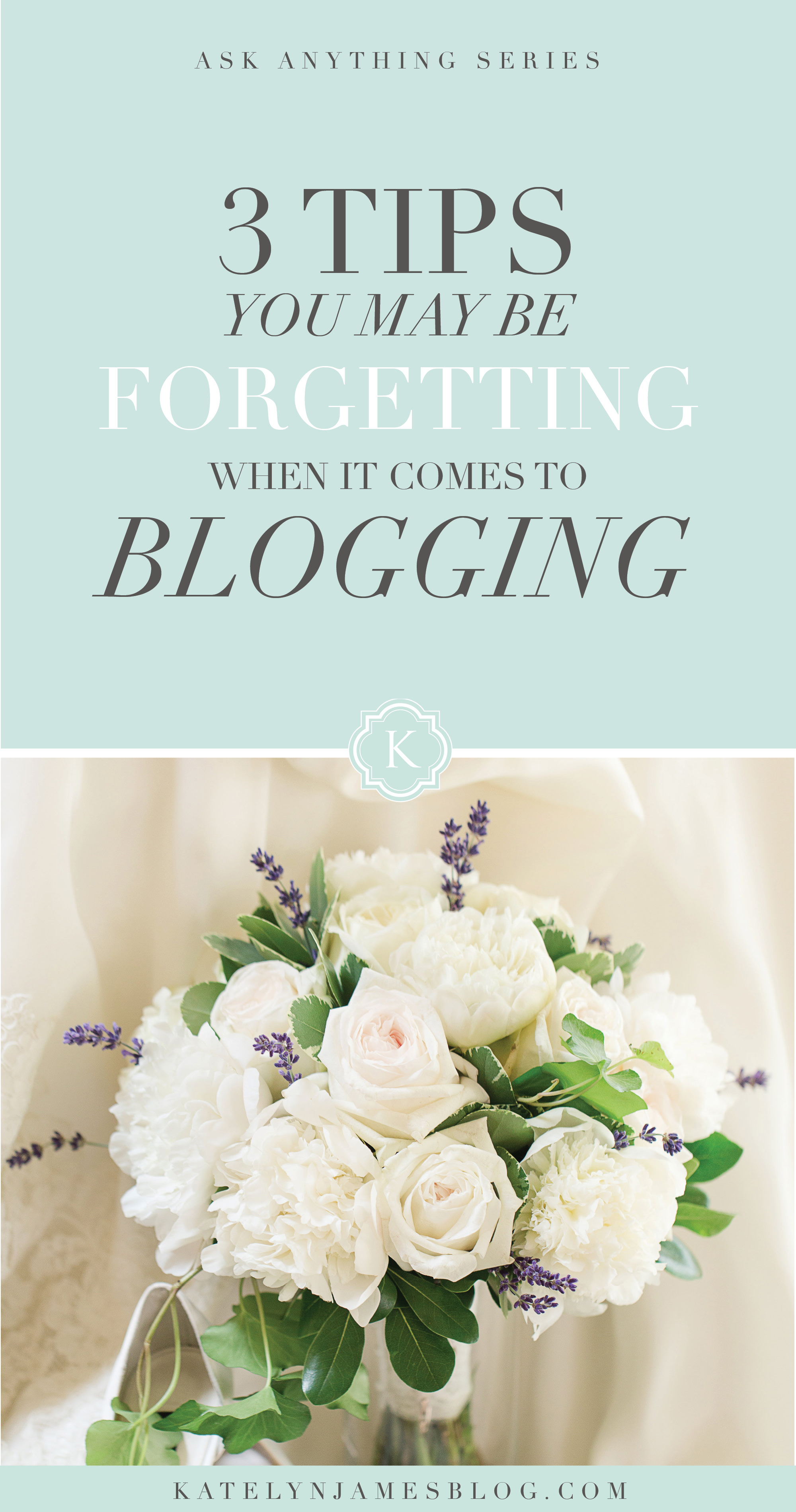 3 Tips You May Be Forgetting About Blogging by Katelyn James Photography