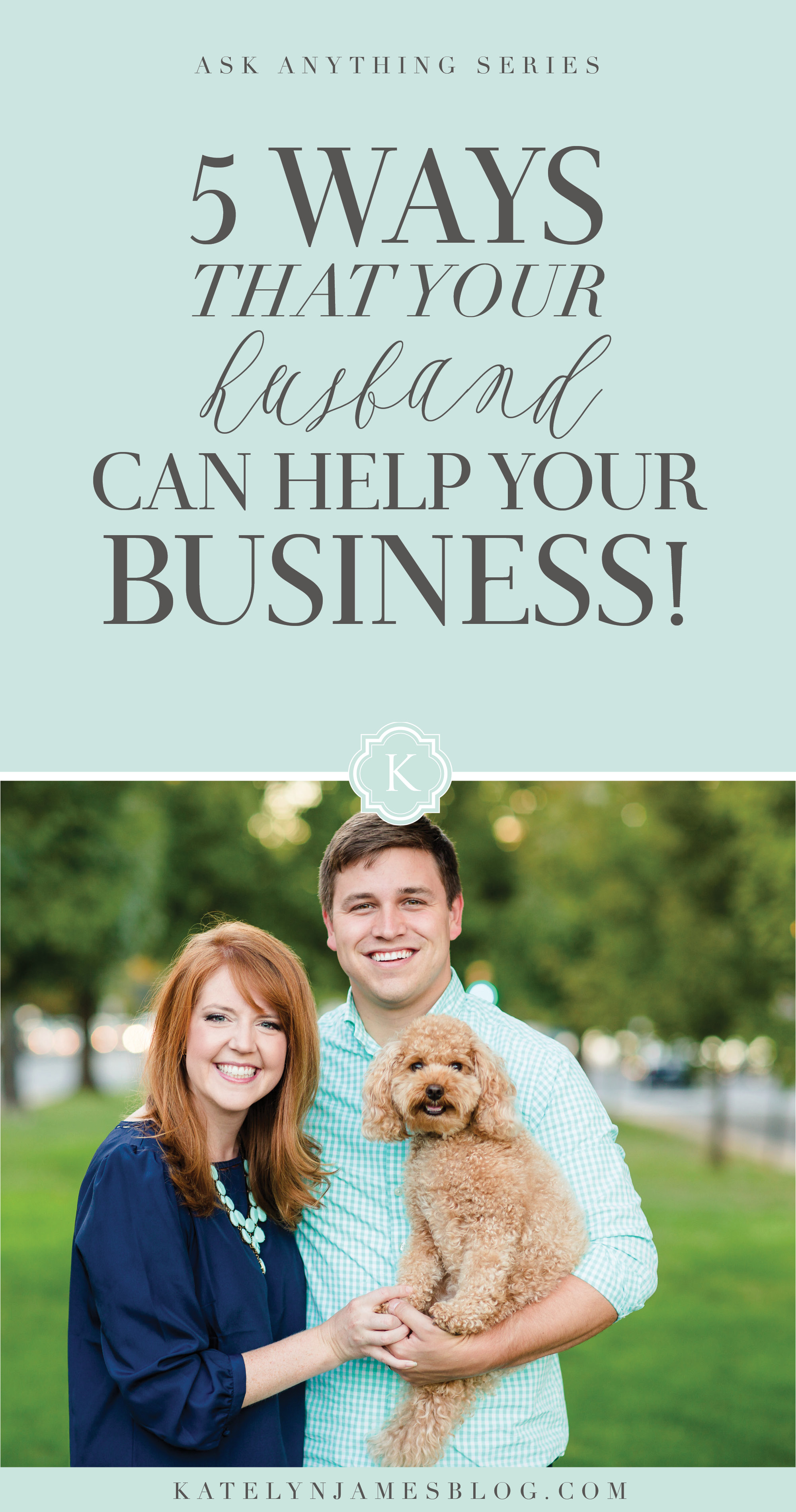 5 Ways Your Husband Can Help Your Business by Katelyn James Photography