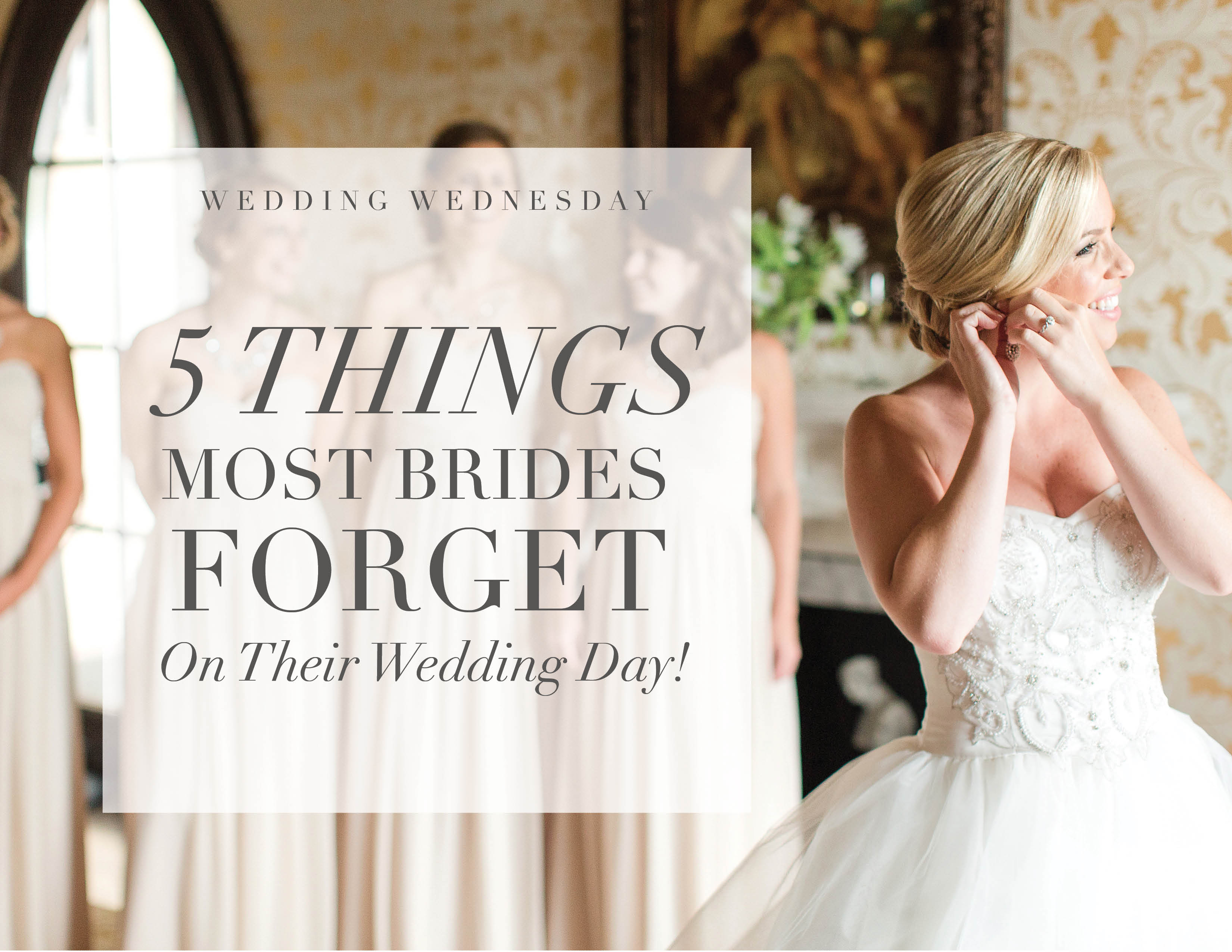 What Brides Forget on their Wedding Day. Wedding Planning. Bridal Resource.