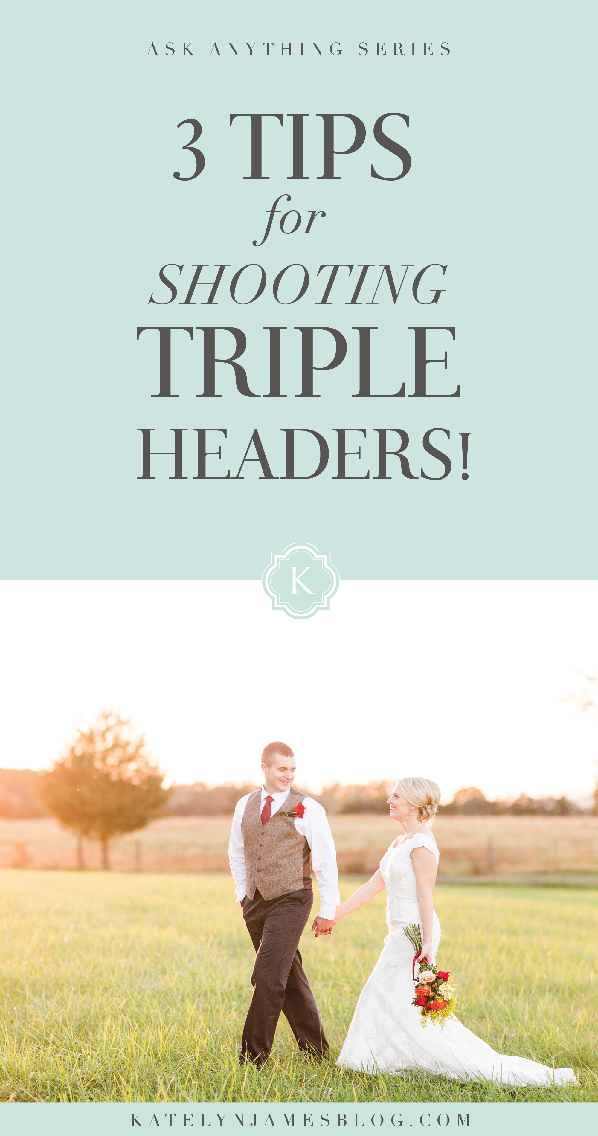 3 Tips for Shooting A Triple Header Weekend by Katelyn James Photography