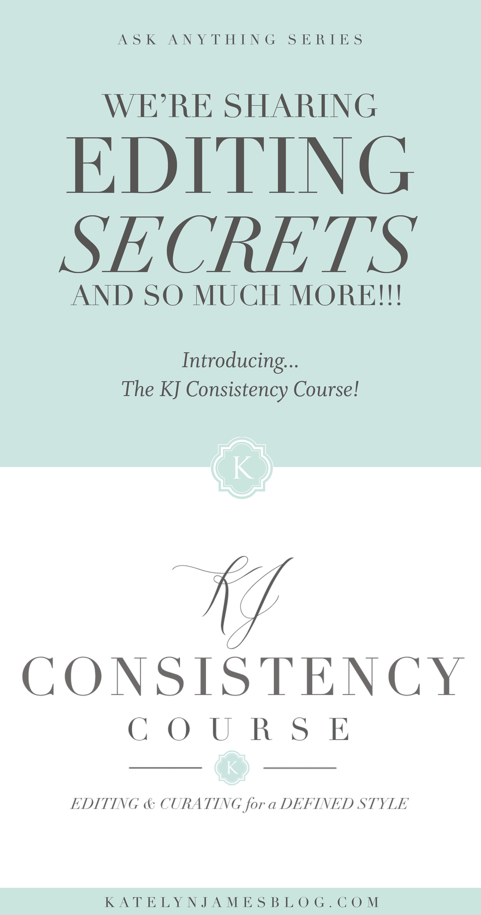 Editing Secrets That Will Give You Your Life Back! The KJ Consistency Course - Editing & Curating for a Defined Style by Katelyn James Photography