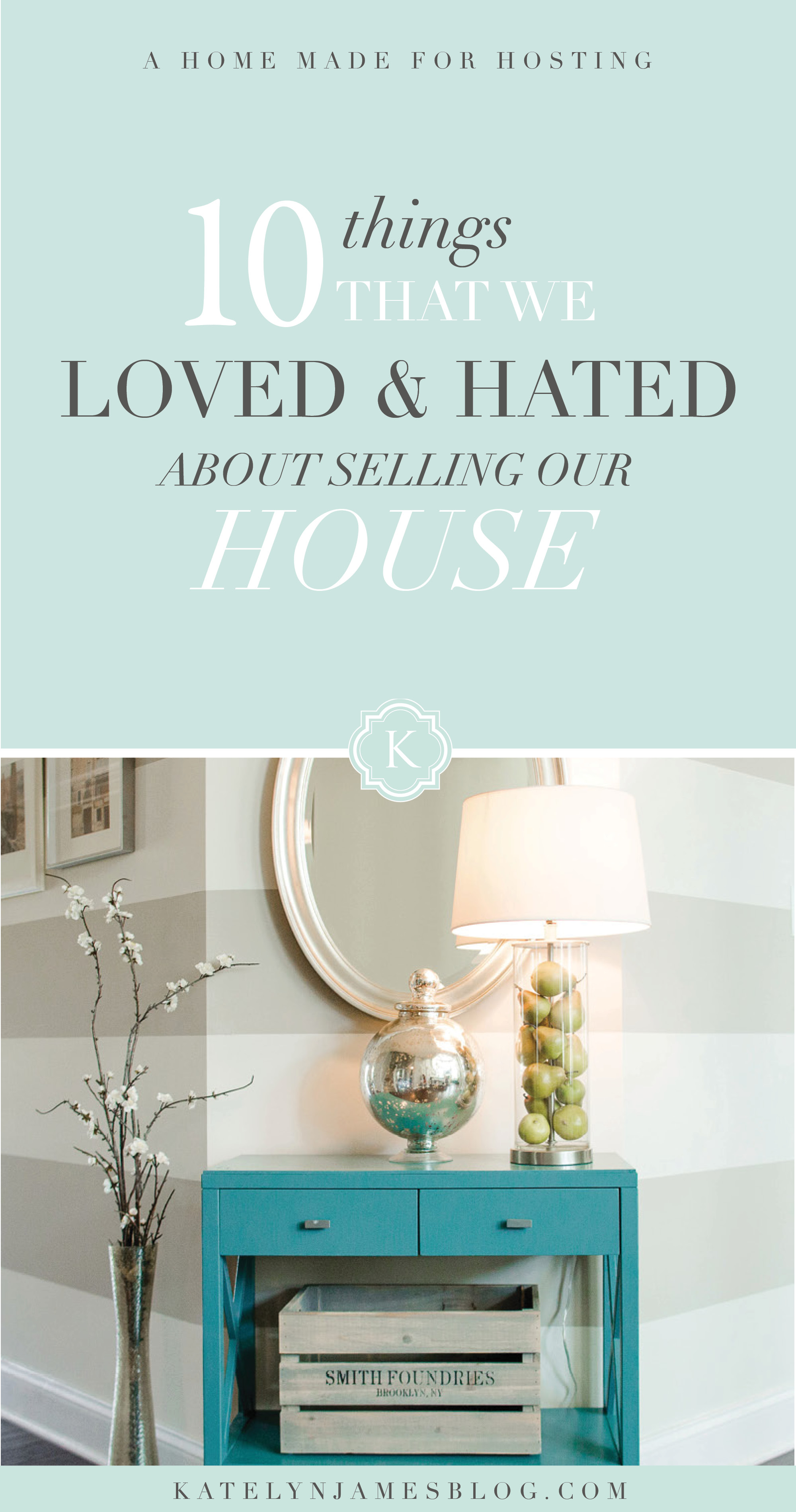 10 Things we Loved & Hated about Selling Our House | By Katelyn James Photography