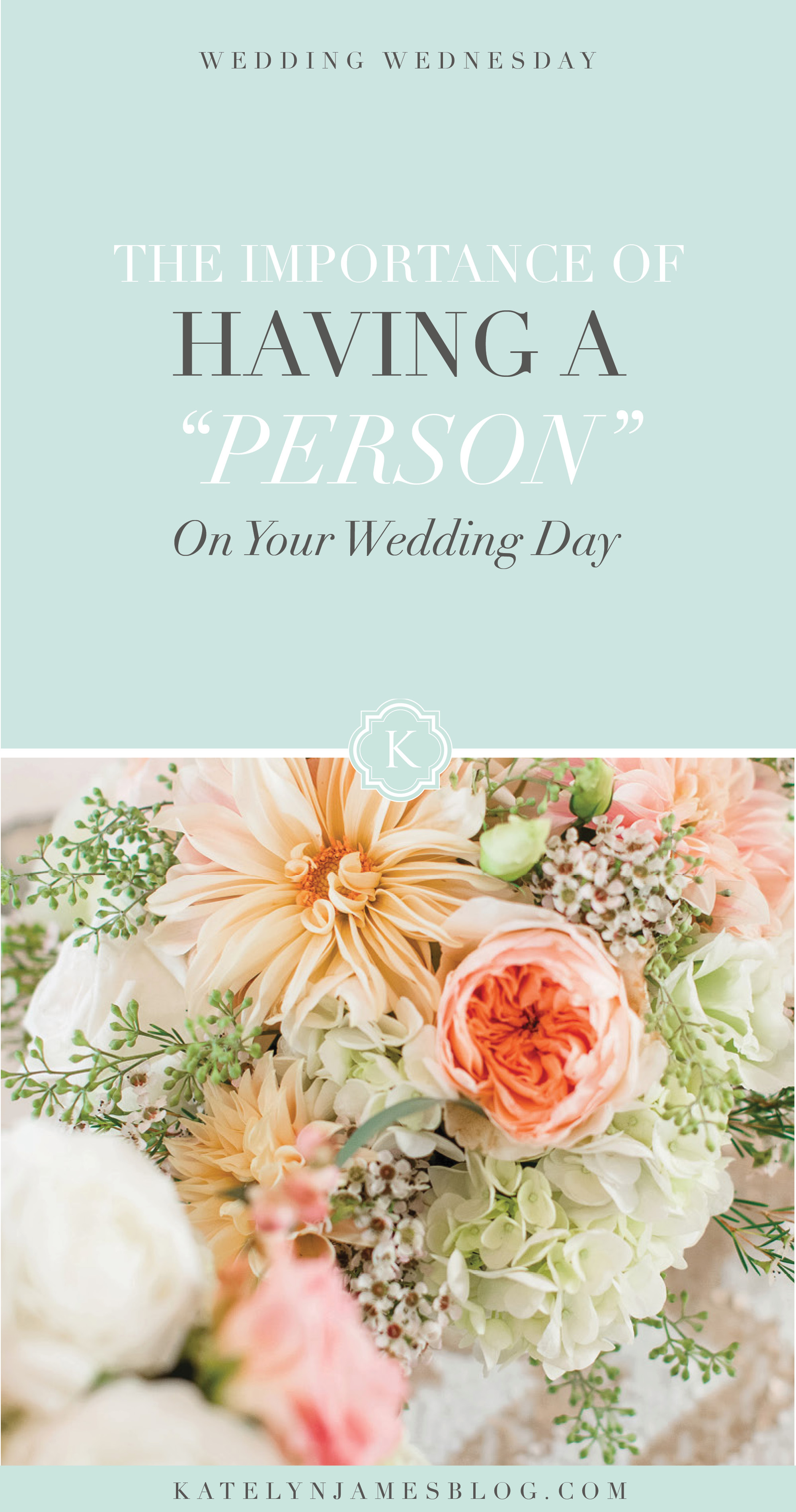 "The Importance of Having a ""Person"" on Your Wedding Day by Katelyn James Photography"