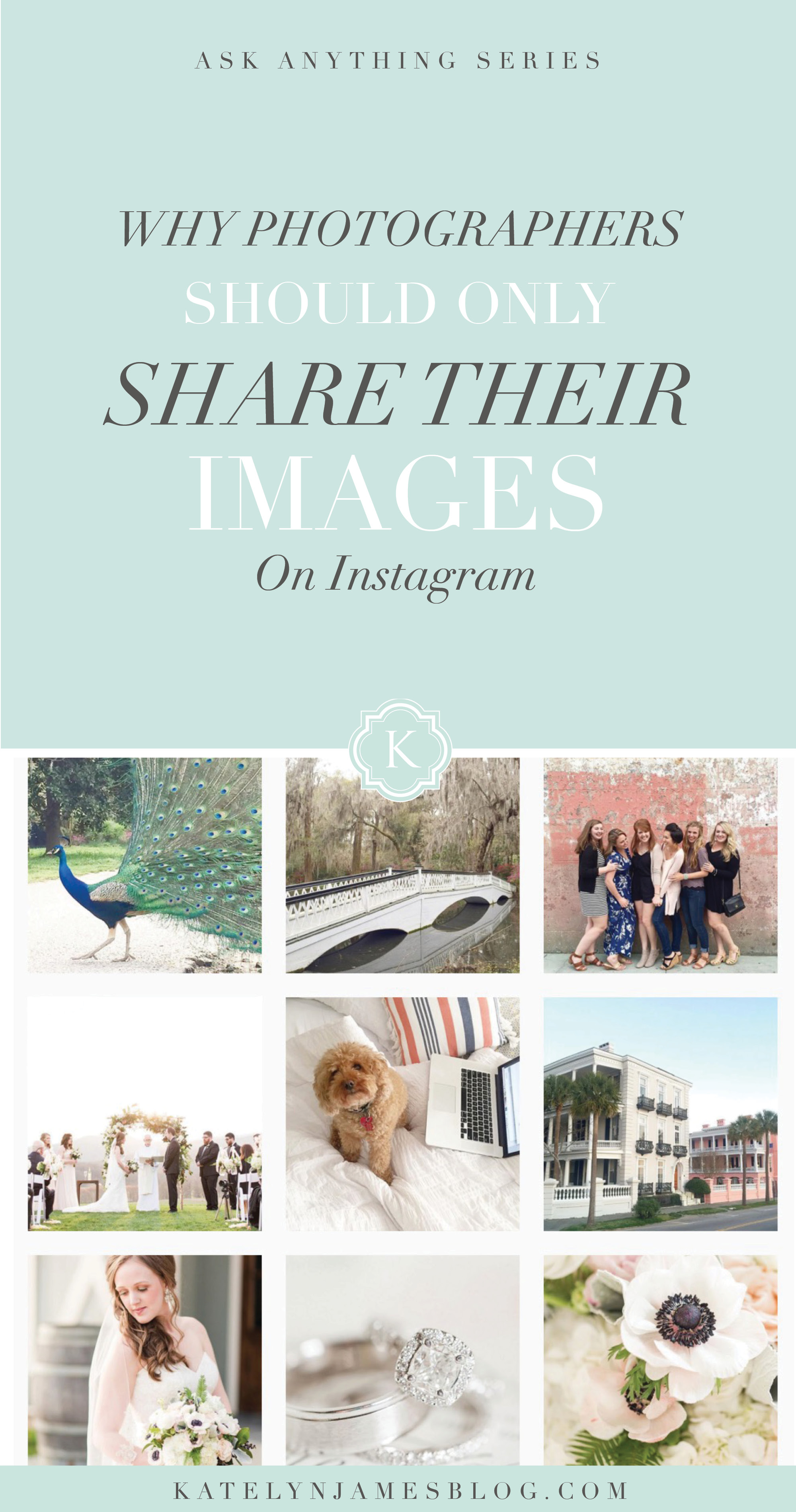 Why Photographers Should Only Share Their Images on Instagram   by Katelyn James Photography